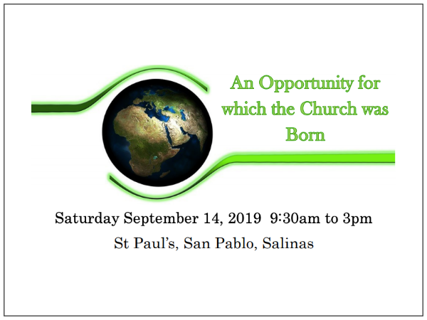 Climate Change Seminar - An Opportunity for which the Church was Born: Saturday, 9/14/2019, 0:30 am -3:00 pm at St. Paul's, San Pablo, Salinas