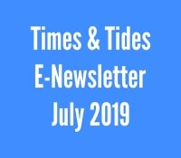 Times and Tides E-Newsletter, July 2019