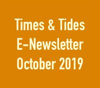 Times & Tides E-Newsletter, October 2019