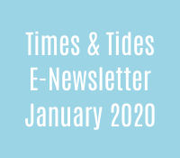 Times & Tides E-Newsletter - January 2020