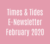 Times & Tides E-Newsletter - February 2020