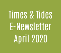 Times & Tides E-Newsletter, April 2020