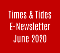 Times & Tides E-Newsletter, June, 2020