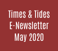 Times and Tides E-Newsletter, May 2020