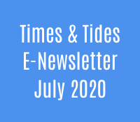 Times & Tides E- Newsletter July 2020