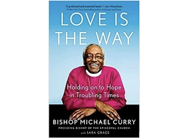 Love is the Way book cover - by Bishop Michael Curry