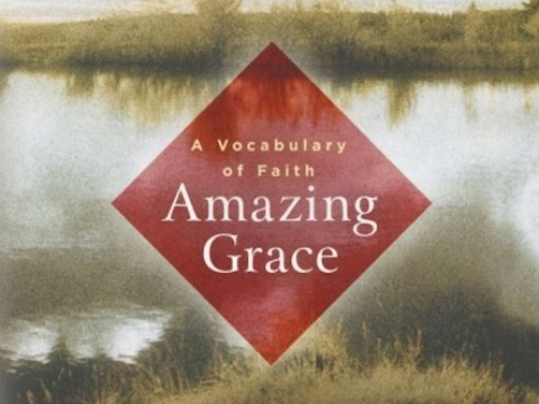 Amazing Grace - A Vocabulary of Faith, by Kathleen Norris