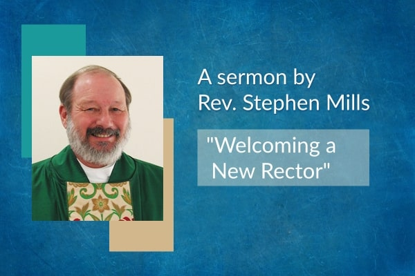 Welcoming a New Rector
